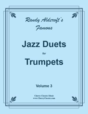 Randy Aldcroft: Famous Jazz Duets for Trumpets Vol. 3