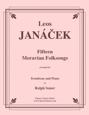Leos Janacek: Fifteen Moravian Folk Songs for Trombone and Piano
