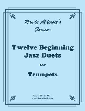 Randy Aldcroft: Twelve Beginning Jazz Duets for Trumpets