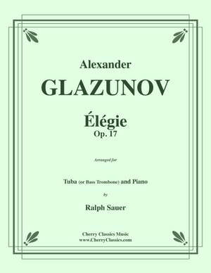 Alexander Glazunov: Élégie Opus 17 for Tuba or Bass Trombone & Piano