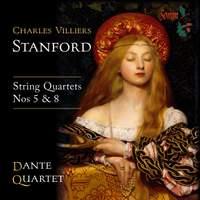 Stanford: String Quartets Nos. 5 & 8
