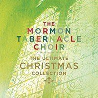 The Mormon Tabernacle Choir: The Ultimate Christmas Collection
