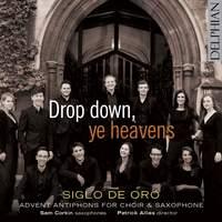 Drop down, ye heavens: Advent antiphons for choir & saxophone