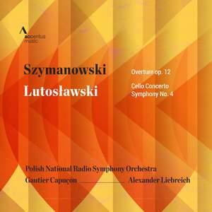 Lutoslawski: Cello Concerto and Symphony No. 4