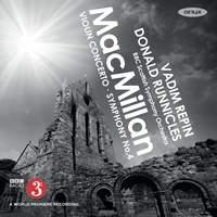 MacMillan: Violin Concerto & Symphony No. 4