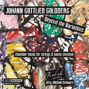 Johann Gottlieb Goldberg: Beyond the Variations