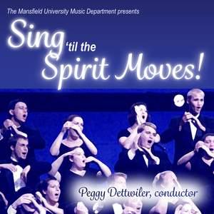 Sing 'til the Spirit Moves!