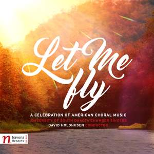 Let Me Fly: A Celebration of Choral Music