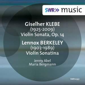 Klebe: Violin Sonata, Op. 14 - Berkeley: Violin Sonatina, Op. 17