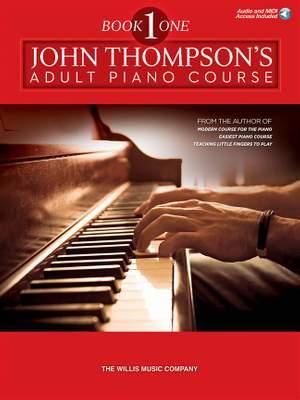 John Thompson: John Thompson's Adult Piano Course Book 1