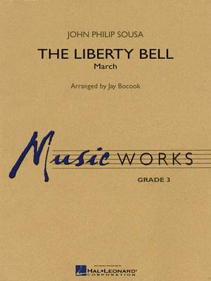 John Philip Sousa: The Liberty Bell