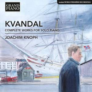 Kvandal: Complete Piano Works