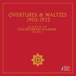 The Band of the Coldstream Guards, Vol. 3: Overtures & Waltzes