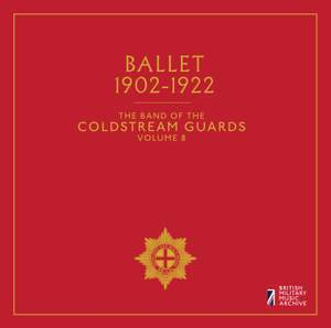 The Band of the Coldstream Guards, Vol. 8: Ballet