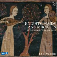 Knights, Maids and Miracles: The Spring of Middle Ages
