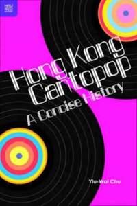 Hong Kong Cantopop - A Concise History