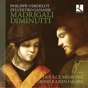 Philippe Verdelot & Sylvestro Ganassi: Madrigali Diminuiti