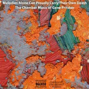 Melodies Alone Can Proudly Carry Their Own Death: The Chamber Music of Gene Pritsker