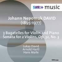 David: Sonata for 2 Violins, Op. 32 No. 3 & 3 Bagatelles for Violin & Piano