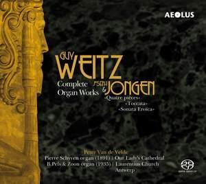 Guy Weitz and Joseph Jongen: Complete Organ Works