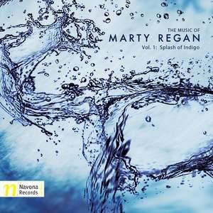 The Music of Marty Regan, Vol. 1: Splash of Indigo