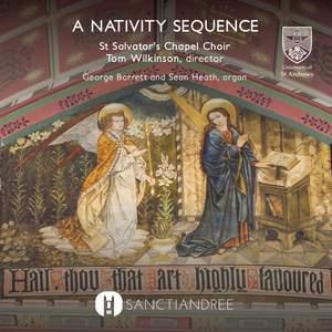 St Salvator's Chapel Choir - A Nativity Sequence