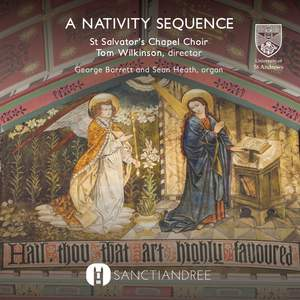 St Salvator's Chapel Choir - A Nativity Sequence
