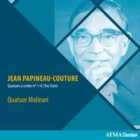Jean Papineau-Couture: Quatuors à cordes Nos. 1-4 & Trio Slanò