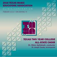 2016 Texas Music Educators Association: Texas Two-Year College All-State Choir (Live)
