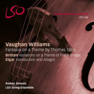 Vaughan Williams: Fantasia on a Theme by Thomas Tallis - Britten: Variations on a Theme of Frank Bridge