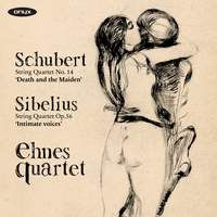 Schubert: Death and the Maiden & Sibelius: Voces Intimae
