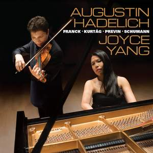 Augustin Hadelich and Joyce Yang: Works by Franck, Kurtag, Previn, Schumann