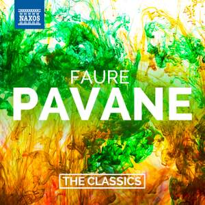 Fauré: Pavane & Other Orchestral Works