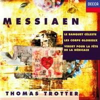 Messiaen: Le banquet céleste, Les corps glorieux & Verset