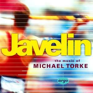 Javelin - The Music Of Michael Torke
