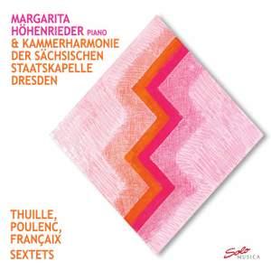 Thuille, Poulenc & Françaix: Sextets