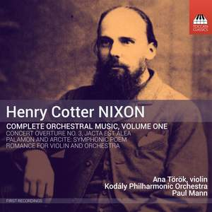Nixon: Complete Orchestral Works, Vol. 1