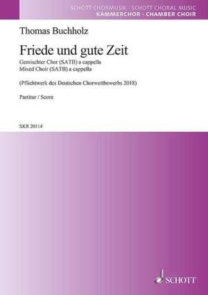 Buchholz, T: Friede und gute Zeit