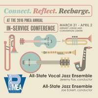 2016 Pennsylvania Music Educators Association (PMEA): All-State Vocal Jazz Ensemble & All-State Jazz Ensemble (Live)