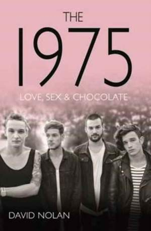 The 1975: Love, Sex & Chocolate