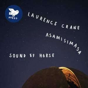 Laurence Crane & Asamisimasa: Sound Of Horse - Vinyl Edition
