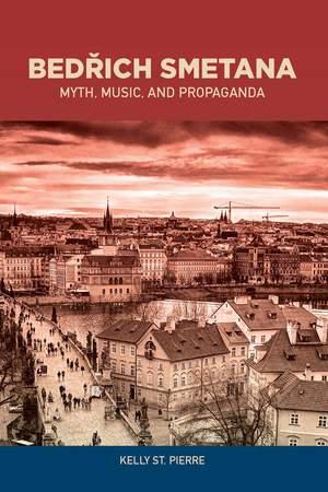 Bedrich Smetana - Myth, Music, and Propaganda