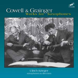 Grainger & Cowell: Works for Saxophones