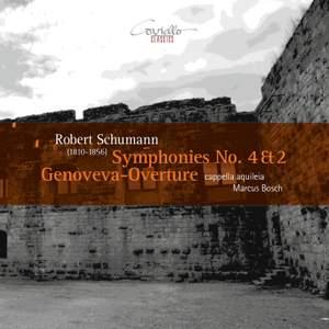 Schumann: Symphonies Nos. 4 & 2 & Genoveva Overture