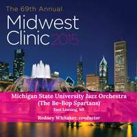 2015 Midwest Clinic: Michigan State University Jazz Orchestra (The Be-Bop Spartans) [Live]