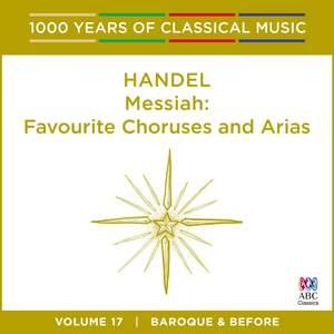 Handel - Messiah – Favourite Choruses and Arias: Vol. 17 Product Image