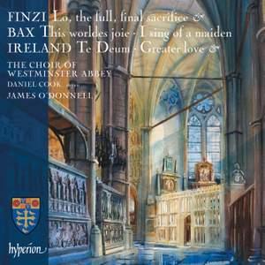 Finzi, Bax & Ireland: Choral Music