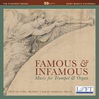 Famous & Infamous: Music for Trumpet & Organ