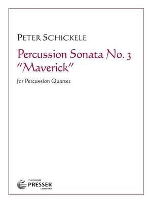 Schickele, P: Percussion Sonata No. 3 Maverick