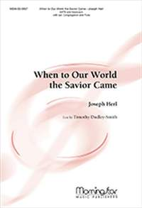 Joseph Herl: When to Our World the Savior Came